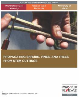 """Cover image for """"Propagating Shrubs, Vines, and Trees from Stem Cuttings"""""""