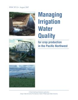 Image of Managing Irrigation Water Quality for Crop Production in the Pacific Northwest publication