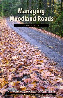 Image of Managing Woodland Roads: A Field Guide publication