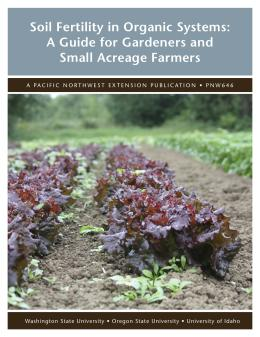 Image of Soil Fertility in Organic Systems: A Guide for Gardeners and Small Acreage Farmers publication